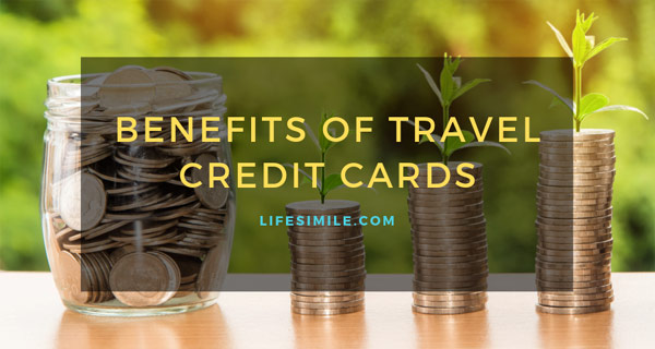Benefits of Travel Credit Cards