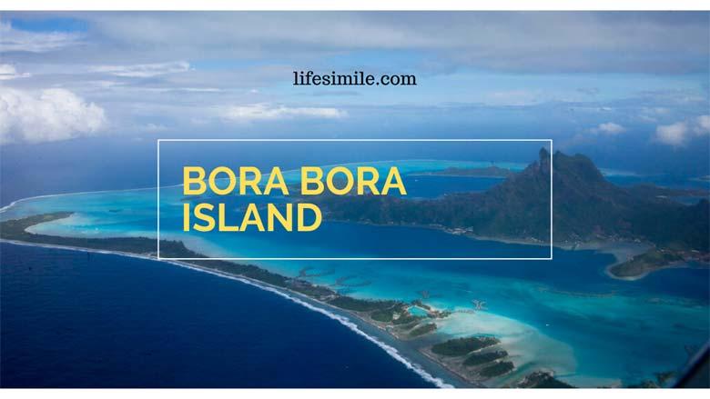 Bora Bora Island – Where is Bora Bora Island on Map?