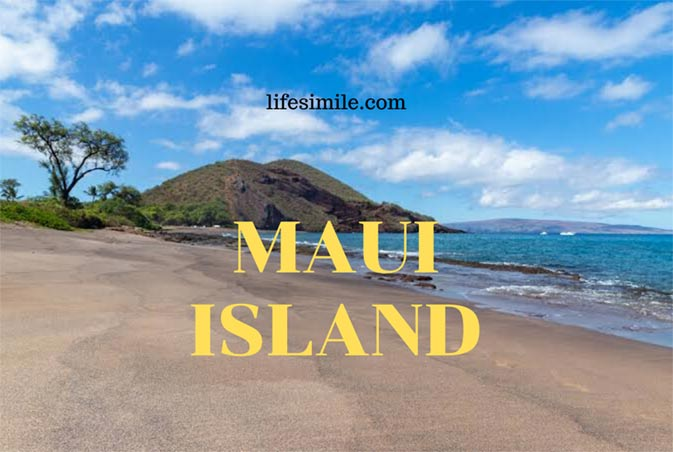 Maui Island in Hawaii for Unforgettable Tourist Experience