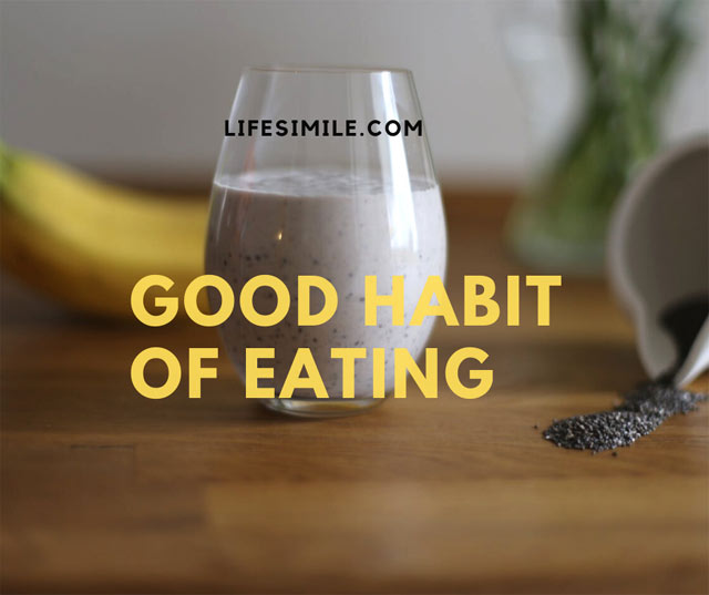 Good Habit of Eating for an Evergreen Life
