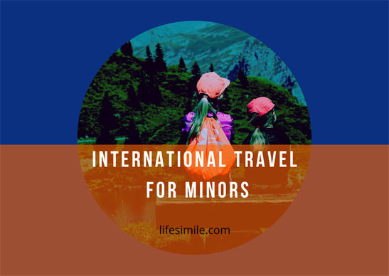 International Travel for Minors – A Complete Guide