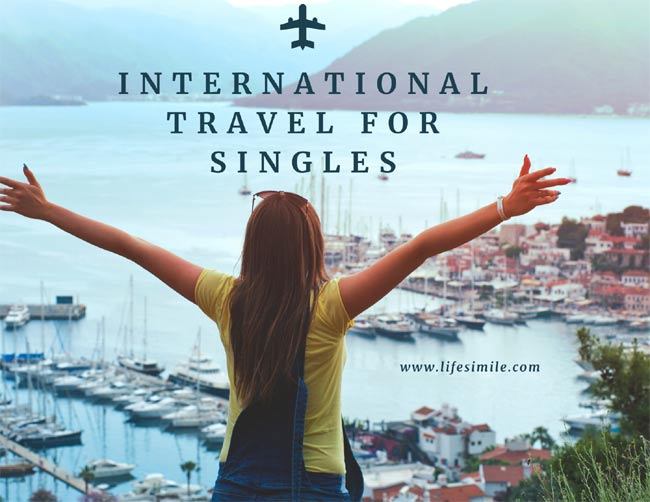 A Guide to International Travel for Singles