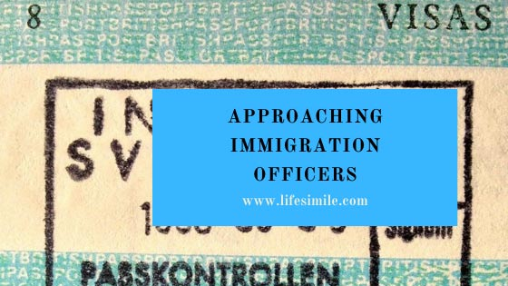 Approaching Immigration Officers with Confidence