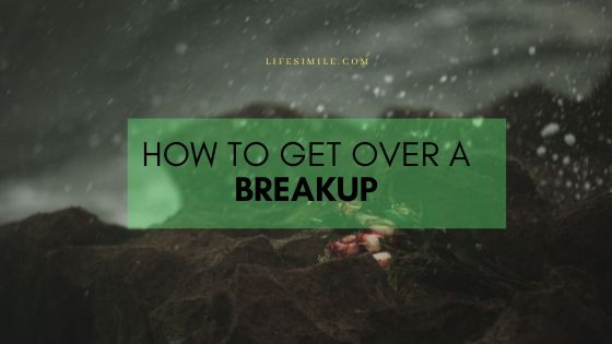 How to Get Over a Breakup in a Healthy Way