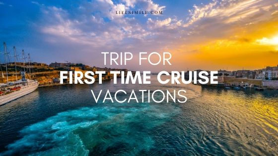 Trip for One Day on First Time Cruise Vacations