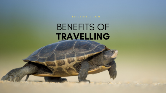 Top Benefits of Traveling Anyone can Have
