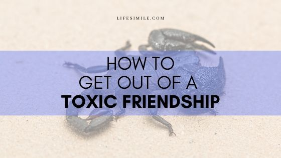 how to get out of a toxic friendship
