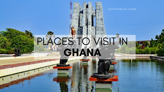 places to visit in Ghana