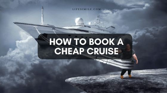 How to Book a Cheap Cruise for a Thrilling Vacation