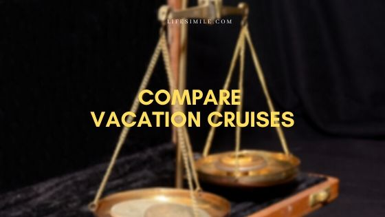 7 Steps to Compare Cheap Vacation Cruises
