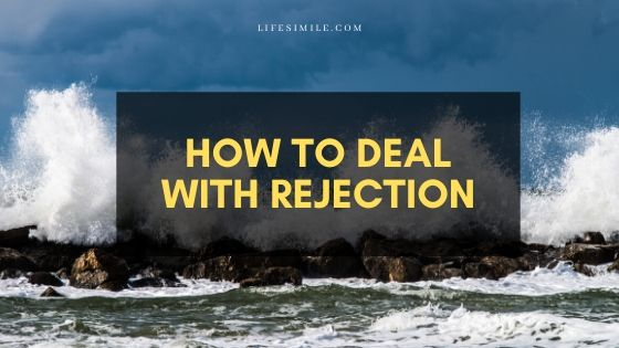 How to Deal With Rejection in Easy 8 Steps