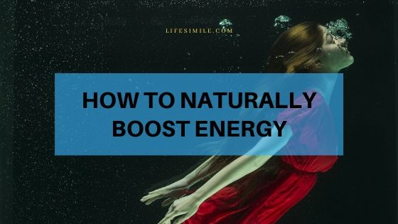 Natural Ways to Boost Valuable Energy