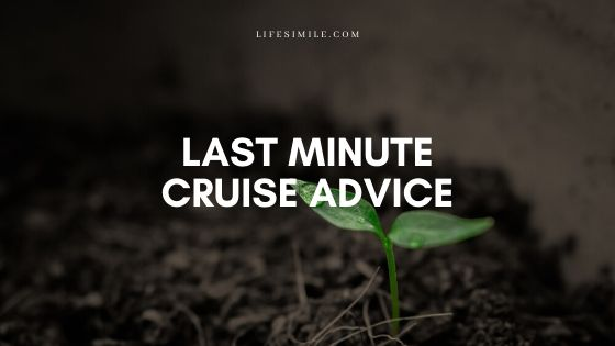 Last Minute Cruise Advice for the Best Deal