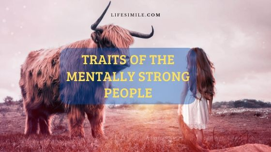 13 Traits Mentally Strong People Don't Have