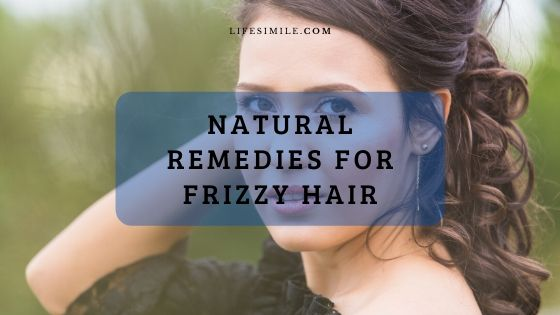 7 Natural Home Remedies and Tips for Frizzy Hair