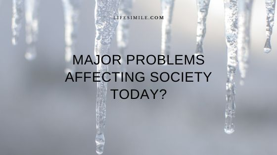 10 Major Problems Affecting Society Today