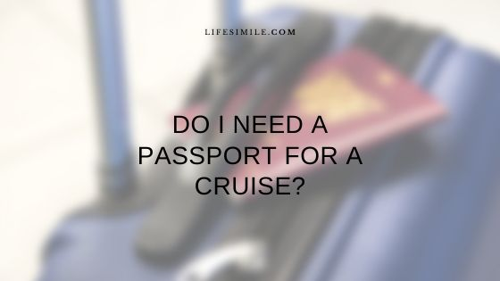 Do I Need a Passport for a Cruise? A Guideline