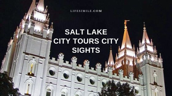 21 Salt Lake City Tours Guide for Stunning City Sights