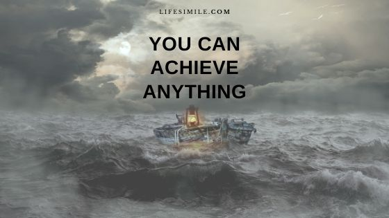 You Can Achieve Anything – How to Build Courage