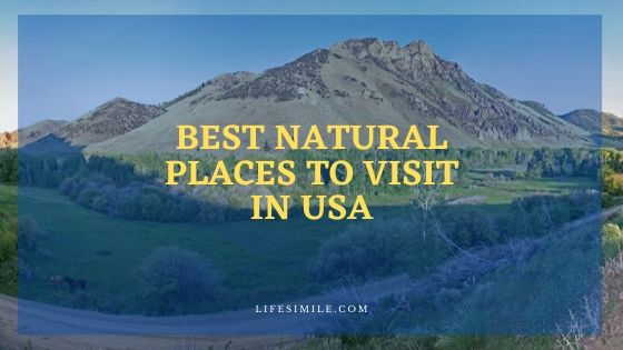 Best Natural Places to Visit in USA for Nature Lovers