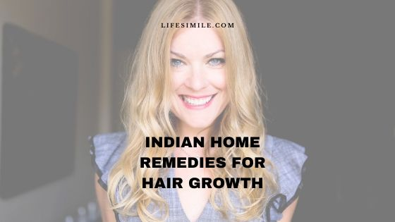 10 Indian Home Remedies for Hair Growth