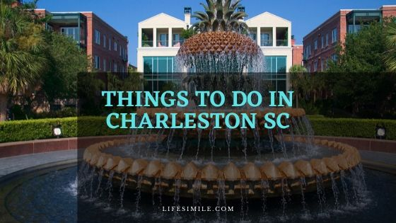 20 Great Things to Do in Charleston SC