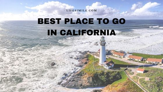 15 Best Places to Go in California for Every Traveler