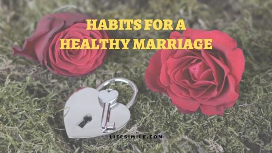 27 Powerful Habits for A Healthy and Happy Marriage