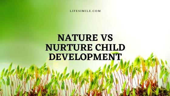Nature vs Nurture Child Development