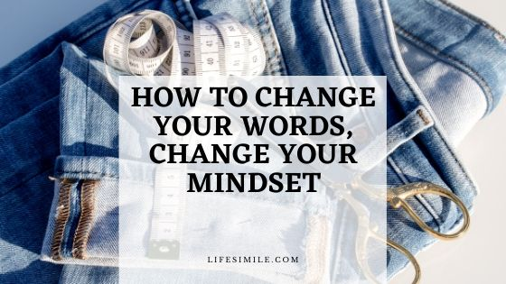 7 Steps to Change Your Words, Change Your Mindset