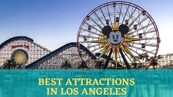 11 Best Attractions in Los Angeles You Must See